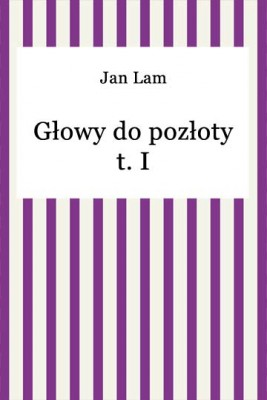 okładka Głowy do pozłoty t. I, Ebook | Jan Lam
