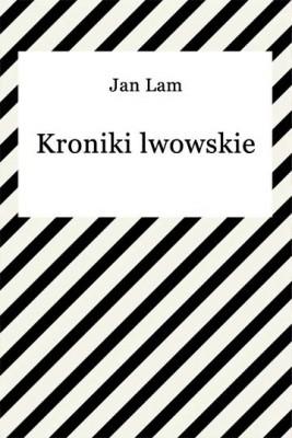 okładka Kroniki lwowskie, Ebook | Jan Lam