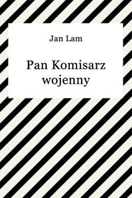 okładka Pan komisarz wojenny, Ebook | Jan Lam