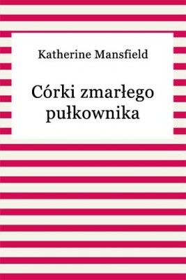 okładka Córki zmarłego pułkownika, Ebook | Katherine Mansfield