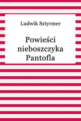 okładka Powieści nieboszczyka Pantofla, Ebook | Ludwik Sztyrmer