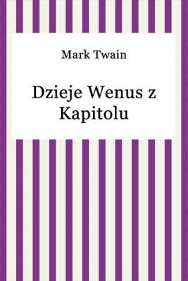 okładka Dzieje Wenus z Kapitolu, Ebook | Mark Twain