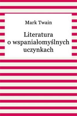 okładka Literatura o wspaniałomyślnych uczynkach, Ebook | Mark Twain