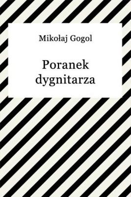 okładka Poranek dygnitarza, Ebook   Mikołaj Gogol