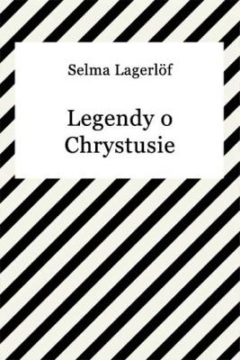 okładka Legendy o Chrystusie, Ebook | Selma Lagerlöf