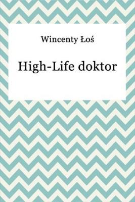 okładka High-Life doktor, Ebook | Wincenty Łoś