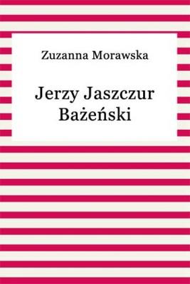 okładka Jerzy Jaszczur Bażeński, Ebook | Zuzanna Morawska
