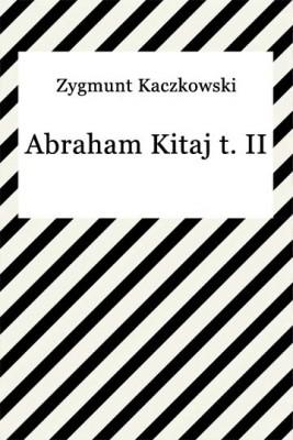 okładka Abraham Kitaj t. II, Ebook | Zygmunt Kaczkowski