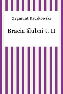 okładka Bracia Ślubni t. II, Ebook | Zygmunt Kaczkowski