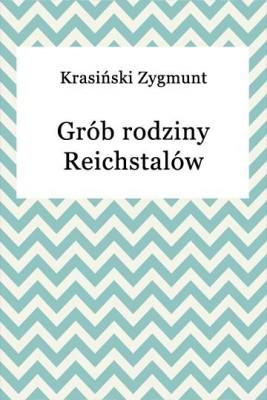 okładka Grób rodziny Reichstalów, Ebook | Zygmunt Krasiński