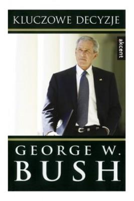 okładka Kluczowe decyzje, Ebook | George W. Bush