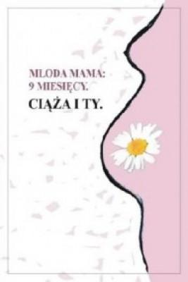 okładka 9 miesięcy. Ciąża i Ty, Ebook | Młoda Mama
