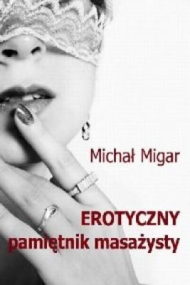 okładka Erotyczny pamiętnik masażysty, Ebook   Michał Migar