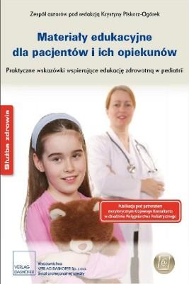 okładka Materiały edukacyjne dla pacjentów i ich opiekunów. Praktyczne wskazówki wspierające edukację zdrowotną w pediatrii, Ebook | zespół autorów pod redakcją Krystyny Piskorz-Ogórek