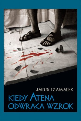 okładka Kiedy Atena odwraca wzrok, Ebook | Jakub Szamałek