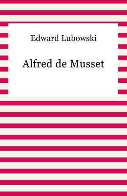okładka Alfred de Musset, Ebook | Edward Lubowski