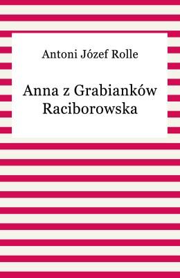 okładka Anna z Grabianków Raciborowska, Ebook | Antoni Józef Rolle