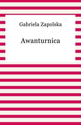 okładka Awanturnica, Ebook | Gabriela Zapolska