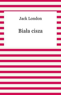 okładka Biała cisza, Ebook | Jack London