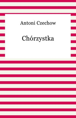 okładka Chórzystka, Ebook | Anton Czechow