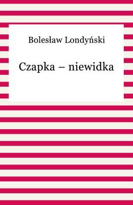 okładka Czapka – niewidka, Ebook | Bolesław Londyński