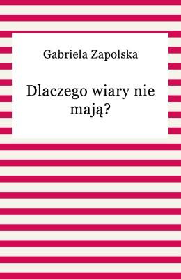 okładka Dlaczego wiary nie mają?, Ebook | Gabriela Zapolska