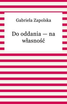 okładka Do oddania — na własność, Ebook | Gabriela Zapolska