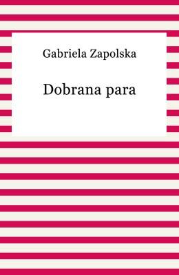 okładka Dobrana para, Ebook | Gabriela Zapolska