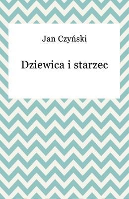 okładka Dziewica i starzec, Ebook | Jan Czyński