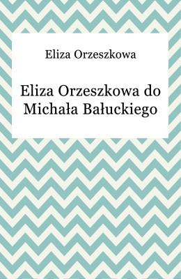 okładka Eliza Orzeszkowa do Michała Bałuckiego, Ebook | Eliza Orzeszkowa