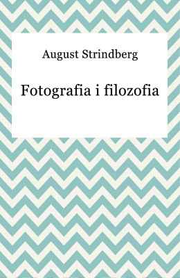 okładka Fotografia i filozofia, Ebook | August Strindberg