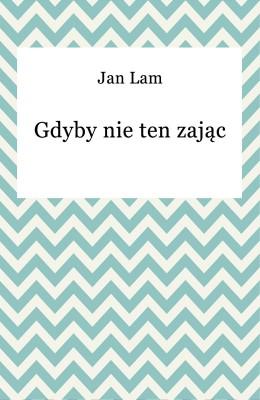 okładka Gdyby nie ten zając, Ebook | Jan Lam