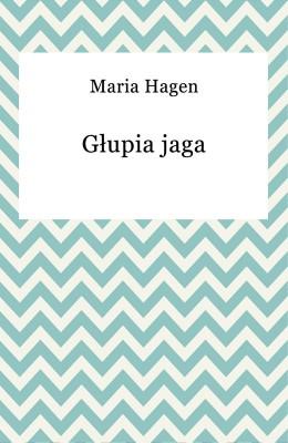 okładka Głupia jaga, Ebook | Maria Hagen