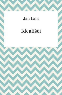 okładka Idealiści, Ebook | Jan Lam