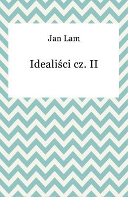 okładka Idealiści cz. II, Ebook | Jan Lam
