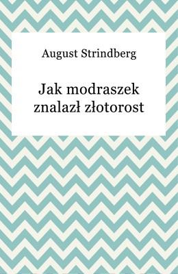 okładka Jak modraszek znalazł złotorost, Ebook | August Strindberg