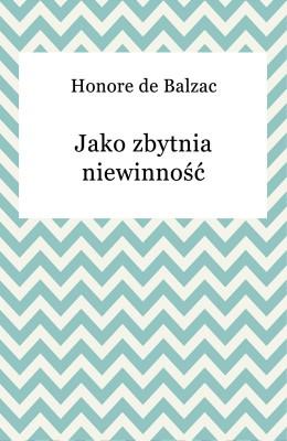 okładka Jako zbytnia niewinność, Ebook   Honore De Balzac