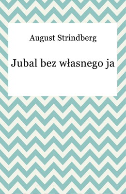 okładka Jubal bez własnego ja, Ebook | August Strindberg