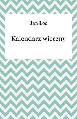 okładka Kalendarz wieczny, Ebook | Jan Łoś
