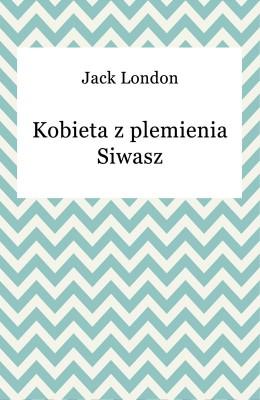 okładka Kobieta z plemienia Siwasz, Ebook | Jack London