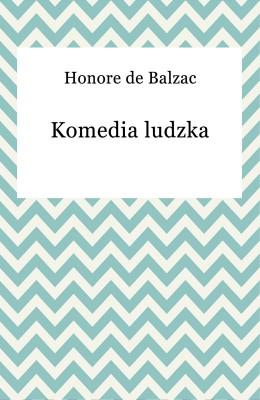 okładka Komedia ludzka, Ebook | Honore De Balzac