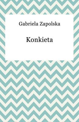 okładka Konkieta, Ebook | Gabriela Zapolska
