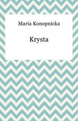okładka Krysta, Ebook | Maria Konopnicka