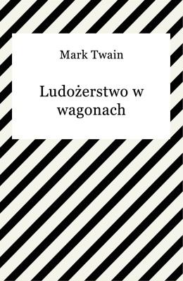 okładka Ludożerstwo w wagonach, Ebook | Mark Twain