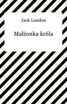 okładka Małżonka króla, Ebook | Jack London