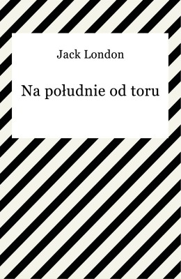 okładka Na południe od toru, Ebook | Jack London