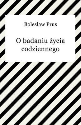 okładka O badaniu życia codziennego, Ebook | Bolesław Prus