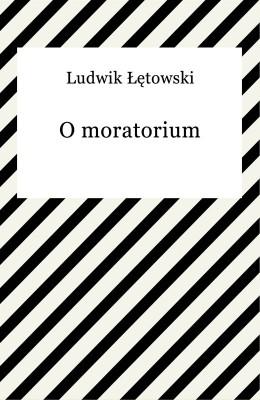 okładka O moratorium, Ebook   Ludwik Łętowski