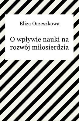 okładka O wpływie nauki na rozwój miłosierdzia, Ebook | Eliza Orzeszkowa