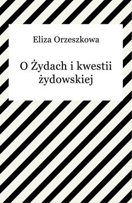 okładka O Żydach i kwestii żydowskiej, Ebook | Eliza Orzeszkowa
